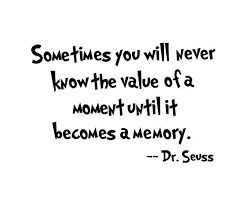Dr Seuss Weird Love Quote Poster Delectable Image Result For Sometimes You Never Know The Value Of A Moment