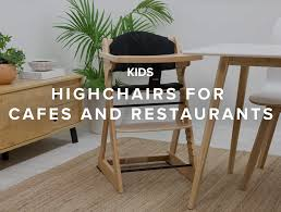highchairs for cafes restaurants mocka nz