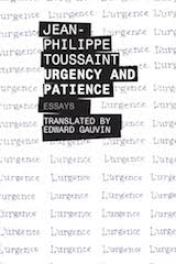 jean philippe toussaint s ldquo urgency and patience rdquo words out image of jean philippe toussaint s ldquourgency and patiencerdquo
