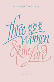 Three Women and the Lord, 2nd Edition - Kindle edition by Von ...