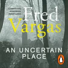 An <b>Uncertain Place</b> Audiobook by <b>Fred Vargas</b> - 9781446462478 ...