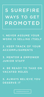 best job promotion quotes hard work pays off 5 surefire ways to get promoted
