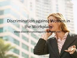 discrimination against women in the workplace ppt