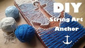 Diy String Art Diy String Art Pinterest Tumblr Anchor Tutorial 1 Youtube