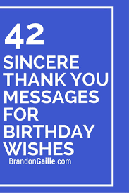 43 Sincere Thank You Messages For Birthday Wishes Messages And