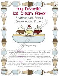 best opinion writing images teaching writing my favorite ice cream flavor common core aligned opinion writing product from nurturing