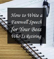 Retirement Speech Example Classy Farewell Speech For Your Boss Who Is Retiring ToughNickel