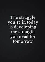 Inspirational Life Quotes Life Sayings Today Struggle That Tomorrow Inspiration Today Quotes
