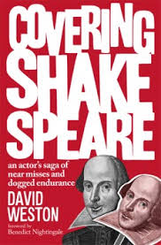 covering shakespeare is a successor to the author s covering mckellen which won the 2011 theatre book prize david weston s opening line speaks of a