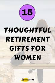 15 thoughtful retirement gifts for women because her journey must be acknowledged so if you re confused about what to get her here are fif retirement