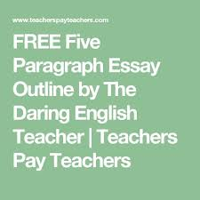 oltre fantastiche idee su outline essay su   five paragraph essay outline by the daring english teacher teachers pay teachers