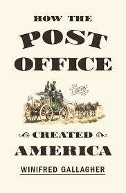 How the Post Office Created America: A History by Winifred Gallagher -  Penguin Books Australia