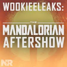 Wookieeleaks: A Mandalorian Aftershow | A New Rockstars Podcast