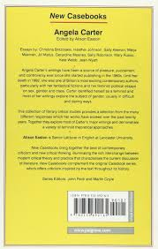 feminist essays angela carter new casebooks amazon co uk alison  angela carter new casebooks amazon co uk alison easton angela carter new casebooks amazon co uk essays