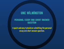 the university of north carolina wilmington personal essay click personal essay and short answer question tutorial