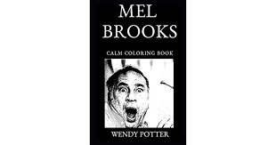 Mel Brooks Calm Coloring Book by Wendy Potter