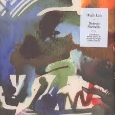 Detroit Swindle High Life Vinyl 2lp 2018 Eu Original Hhv
