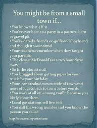 best small town quotes ideas laura ashley nail  you might be from a small town if guess i m from a small town all these are true except mcdonald s and the mall which is true if we re in branford lol