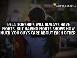 Love Fight Quotes Unique Relationships Will Always Have Fights QuotePix Quotes