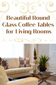 round glass coffee tables for living