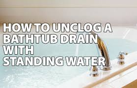 how to unclog a bathtub drain with standing water how to unclog your bathtub drain with baking soda and vinegar unclogging