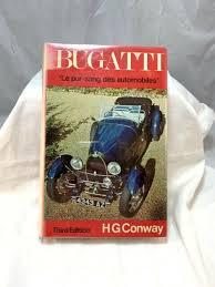 You've got a bugatti chiron for a day, and someone offers you a drive in a classic bugatti type 35 replica. Bugatti Le Pur Sang Des Automobiles Third Edition 1974 H G Conway Ebay