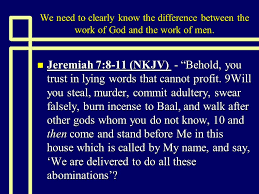 all other gods they are the works of man we need to clearly know the difference between the work of god and
