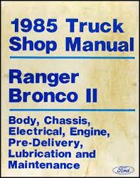 1985 ford ranger and bronco ii factory foldout wiring diagram 1985 ford ranger bronco ii repair shop manual original