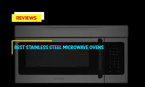 top 10 best stainless steel microwave ovens in 2019 reviews for home use bestselecteds