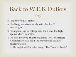 the naacp was the first organization to defend civil liberties of  fight for equal rights  he disagreed strenuously booker t