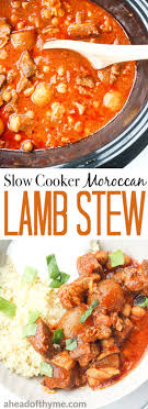 Lamb Stew Recipe Slow Cooker Moroccan Lamb Stew Ahead Of Thyme