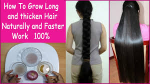 How To Grow Long And Thicken Hair Naturally And Faster 100 Work