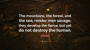 Victor Hugo Quote The Mountains The Forest And The Sea Render