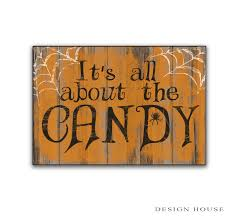 Trick Or Treat Sign Decorations It's all about the Candy Sign Halloween decor Halloween 2