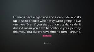 Dark Side And Light Side Quotes