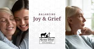 Finding the balance between grief and... - Acres West Funeral Chapel &  Crematory | Facebook