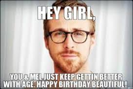 hey-girl-you-mel-just-keep-gettin-better-with-age-happy-birthday-beautiful-thumb.jpg via Relatably.com