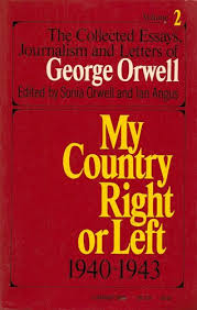 a list of george orwell s favorite books my country right or left 1940 1943 collected essays journalism and letters of george orwell volume 2