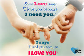 Need Love Quotes Love Quotes Some Love says I love you because I need you I says I 27