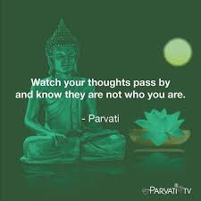 Return To Love Quotes Watch your thoughts pass by and know they are not who you are Read 91