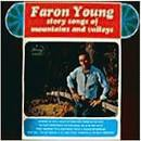 Story Songs of Mountains and Valleys album by Faron Young
