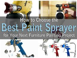 furniture paint sprayerHow to Choose the Best Paint Sprayer for Your Next Furniture