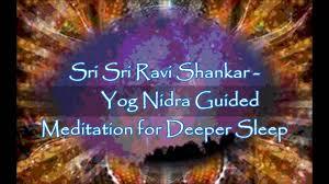 sri sri ravi shankar yog nidra guided tation for deeper sleep