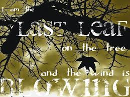 the last leaf by o henry the climax of the story as it always happens manifested in the end of the story the last leaf is a drawing the last berman s picture