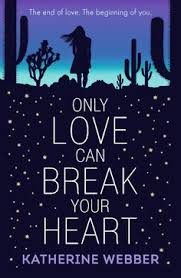 coverreveal only love can break your heart by katherine webber