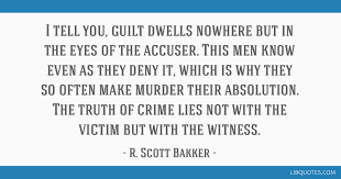 Murder Quotes Enchanting I Tell You Guilt Dwells Nowhere But In The Eyes Of The Accuser