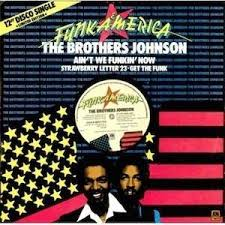 The Brothers Johnson Aint We Funkin Now 300x300