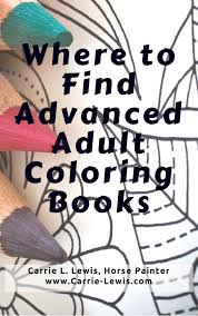 Where To Find Advanced Adult Coloring Books Colored Pencils