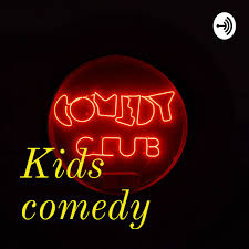 Kids comedy