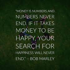 Quotes About Money And Happiness 100 Bob Marley Quotes On Love Life And Happiness 33